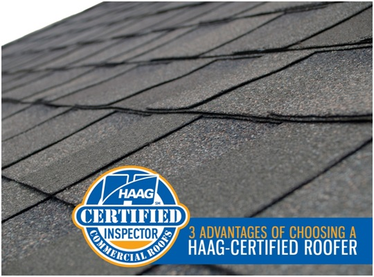 3 Advantages Of Choosing A Haag Certified Roofer