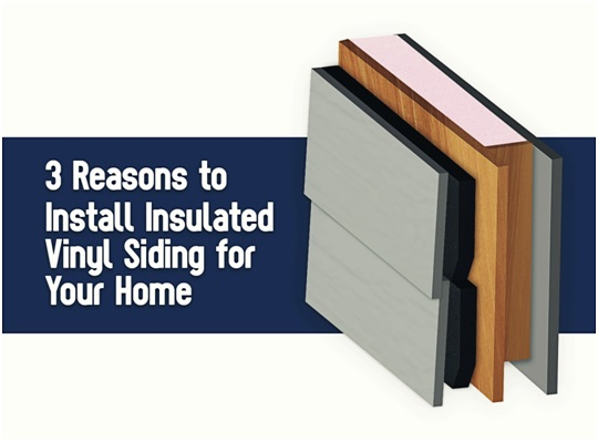 3 Reasons To Install Insulated Vinyl Siding For Your Home
