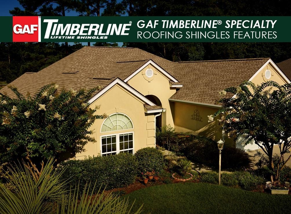GAF Timberline® Specialty Roofing Shingles Features