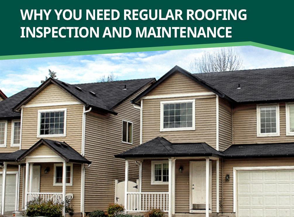 Why You Need Regular Roofing Inspection And Maintenance