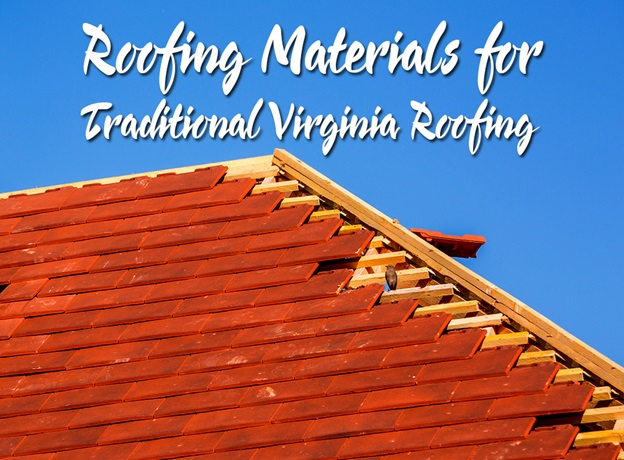 4 Roofing Materials for Traditional Virginia Roofing