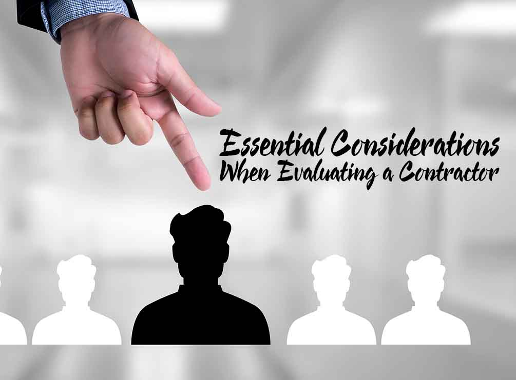 Essential Considerations When Evaluating a Contractor