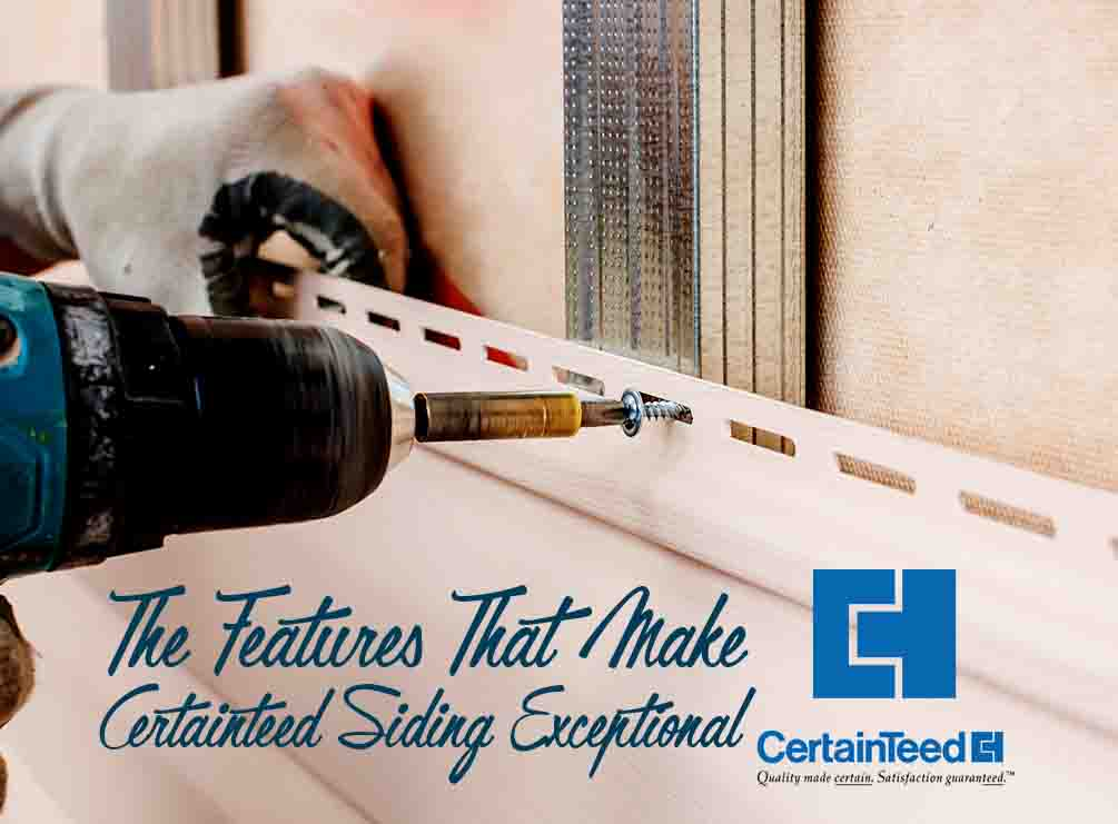 The Features That Make Certainteed Siding Exceptional