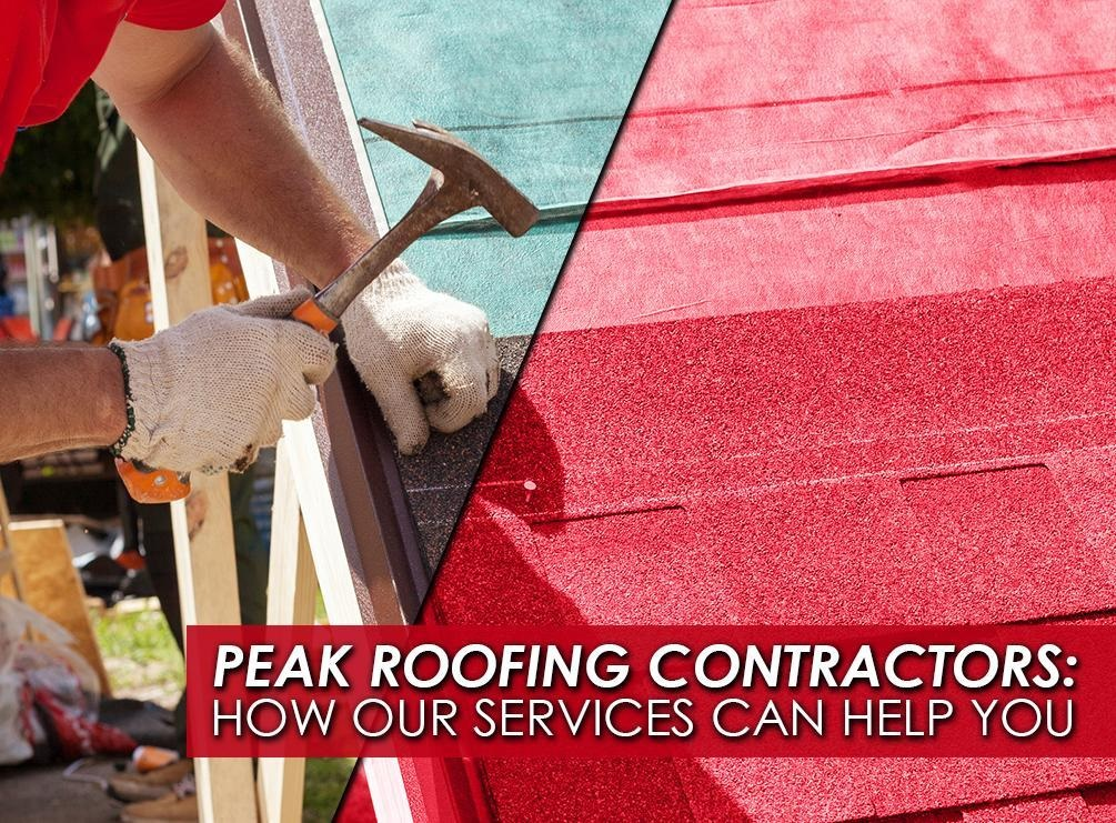 Peak Roofing Contractors: How Our Services Can Help You