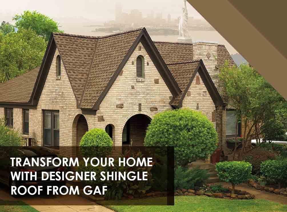 Transform Your Home With Designer Shingle Roof From GAF