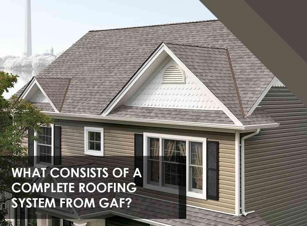 What Consists of a Complete Roofing System From GAF?