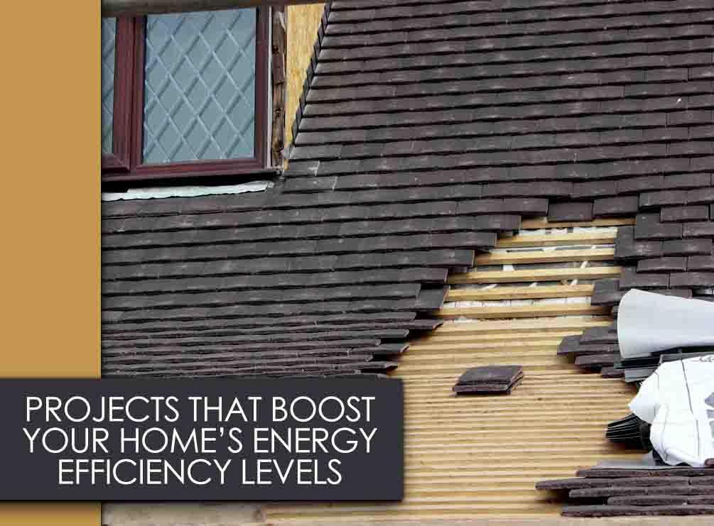 Projects that Boost Your Home's Energy Efficiency Levels