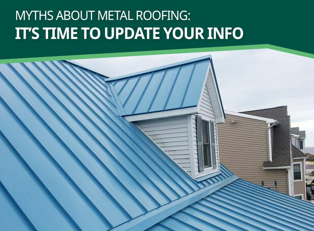 Myths About Metal Roofing: It's Time to Update Your Info